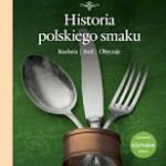 HISTORIA POLSKIEGO SMAKU KUCHNIA|STÓŁ|OBYCZAJE